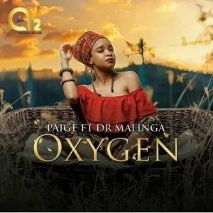 Paige – Oxygen Ft Dr Malinga