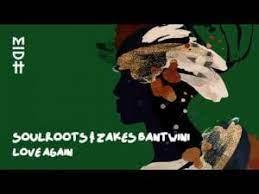 Soulroots & Zakes Bantwini – Love Again