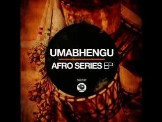 UmaBhengu – Thaba Bosiu (Original Mix)