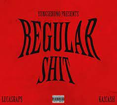 Yungseruno – Regular Shit ft Lucasraps & Kaicash