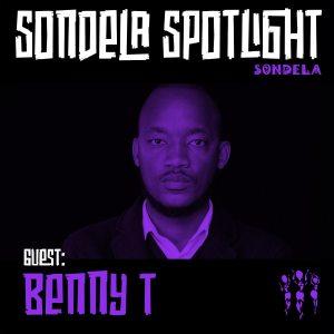Benny T – Sondela Spotlight Mix 006