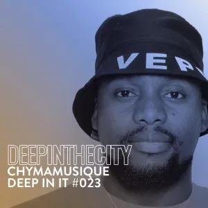 Chymamusique – Deep In It 023 (Deep In The City)