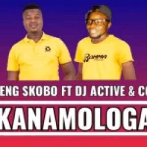 Kanamologa – Elaneng Skobo ft. DJ Avtive & Cooby