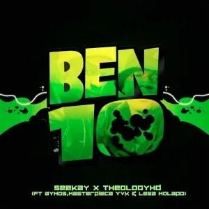 Seekay & Theology HD – Ben 10 (feat. Aymos, Masterpiece YVK & Lesa Molapo)