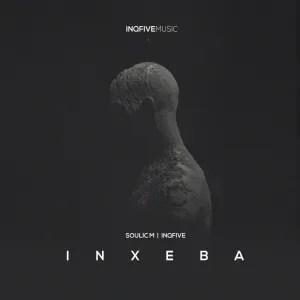 Soulic M & InQfive – Inxeba