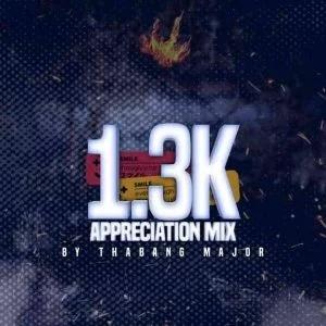 Thabang Major – 1.3K Appreciation Mix