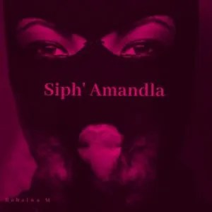 Babalwa M & Souloho – Siph' Amandla ft. Kelvin Momo