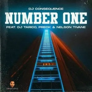 DJ Consequence – Number One ft DJ Tarico, Preck & Nelson Tivane
