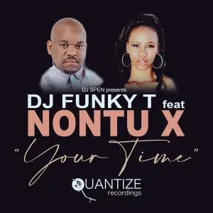 DJ Funky T feat. Nontu X – Your Time