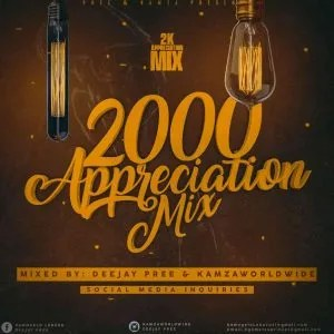 Deejay Pree & Kamzaworldwide – 2k Appreciation Mix