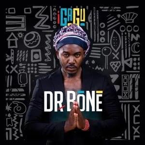 Dr. Bone – Zabalaza Ft. Grenaid3