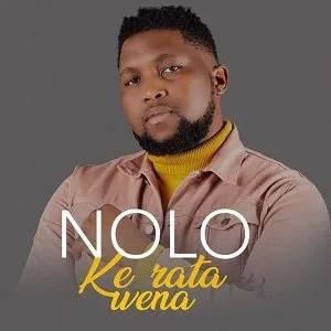 Nolo – Ke Rata Wena
