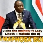 Vicho The Majesty – Ramaphosa Bula ft Lady Lineth & Mafedo The Dj