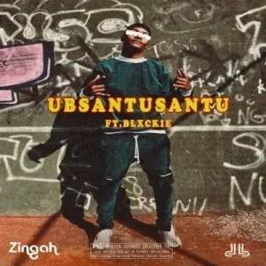 LYRICS: Zingah – Ubsantusantu ft. Blxckie