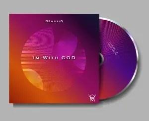 B2musiQ – Im With God