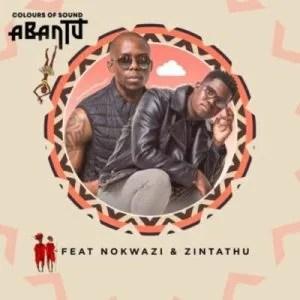 Colours of Sound – Abantu ft Nokwazi & Zintathu