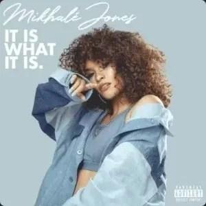 Mikhalé Jones – It Is What It Is (Cover Artwork + Tracklist)