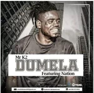 Mr K2 – Dumela Ft. Nation (Original Mix)