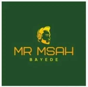 Mr Msah – Bayede