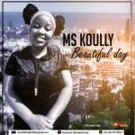 Ms Koully – Beautiful Day (Original)