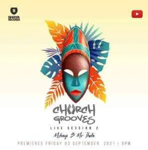 Mshayi & Mr Thela – Church Grooves Live Session 2 Mix
