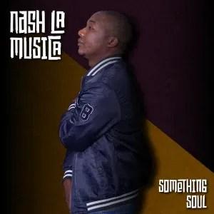 Nash La Musica – Something Soul