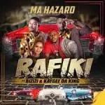 Rafiki – Ma Hazard (ft. Bizizi & Kaygee DaKing)