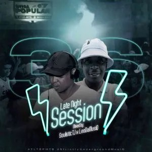 Soulistic TJ & Leo Da MusiQ – Late Night Session 36 #DarkerUndergroundMusiQ