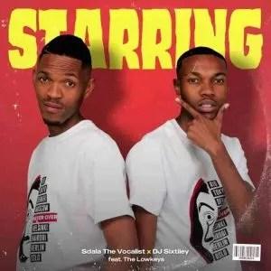 The Lowkeys, Sdala Thee Vocalist & DJ Sixtiiey – Starring