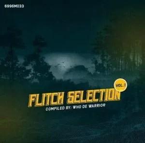 ALBUM: Who De Warrior – Flitch Selection Vol. 1