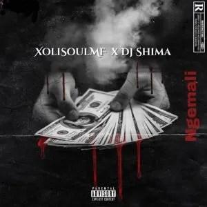 XoliSoulMF – Ngemali ft. DJ Shima