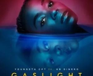 YoungstaCPT – Gaslight ft Dinero & Thabang Kamohelo