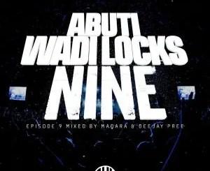 Deejay Pree & Madara – Abuti Wadi Lock Episode 9