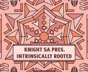 KnightSA89 – Intrinsically Rooted Session 2 Mix (Dedication To T-Smooth)