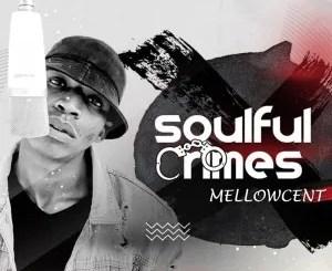 MellowCent – Soulful Crimes