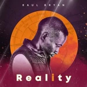 Raul Bryan – Reality