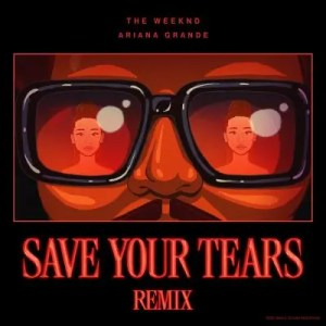 The Weeknd – Save Your Tears (Remix)