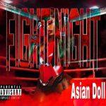 MIXTAPE: Asian Doll – Fight Night (Zip File)