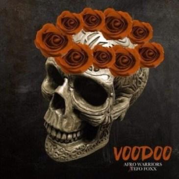 Afro-Warriors-Tefo-Foxx-–-Voodoo-