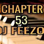 DJ FeezoL – Chapter 53 2019