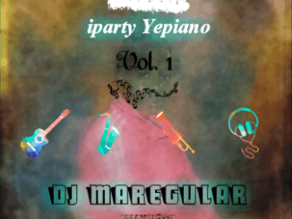 DJ Maregular iparty Yepiano Vol 1 Mix Mp3 Download