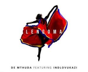 De Mthuda Lengoma Ft. Indlovukazi Mp3 Download