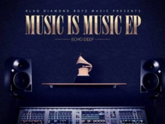 DOWNLOAD Echo Deep Music Is Music EP Zip