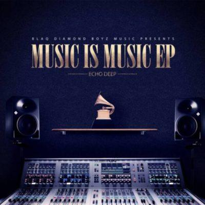 DOWNLOAD Echo Deep Music Is Music EP Zip