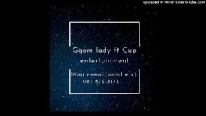 Gqom lady Masine Mali ft Cup Entertainment Mp3 Download