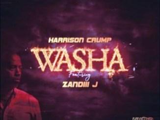 Harrison Crump Ft. Zandiii J Washa Mp3 Download