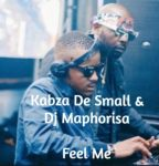 Kabza De Small & Dj Maphorisa – Feel Me