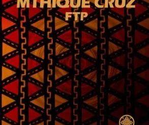 DOWNLOAD Mthique Cruz FTP (Original Mix) Mp3