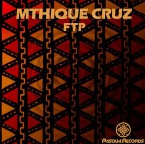 DOWNLOAD Mthique Cruz FTP (Original Mix) Mp3