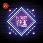 P.M Project & De Mogul SA – Free (De Mogul SA Misty-Eyed Remix)